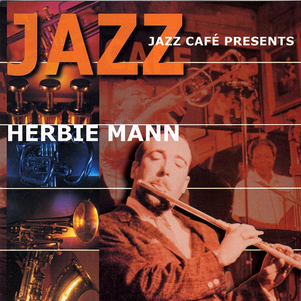 Jazz Cafe' Presents Herbie Mann